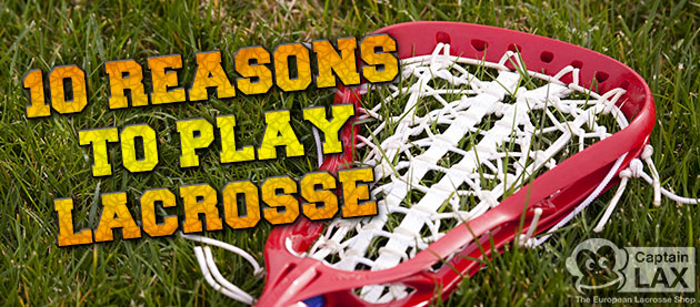 Banner for the 10 reasons to play lacrosse