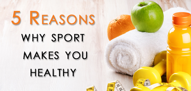 5 reasons why sport makes you healthy