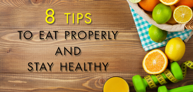8 tips to eat properly and stay healthy