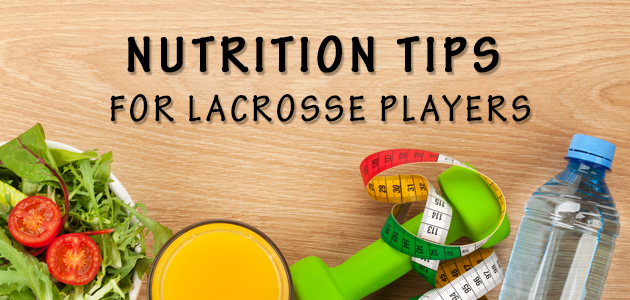 Nutrition Tips for Lacrosse Players